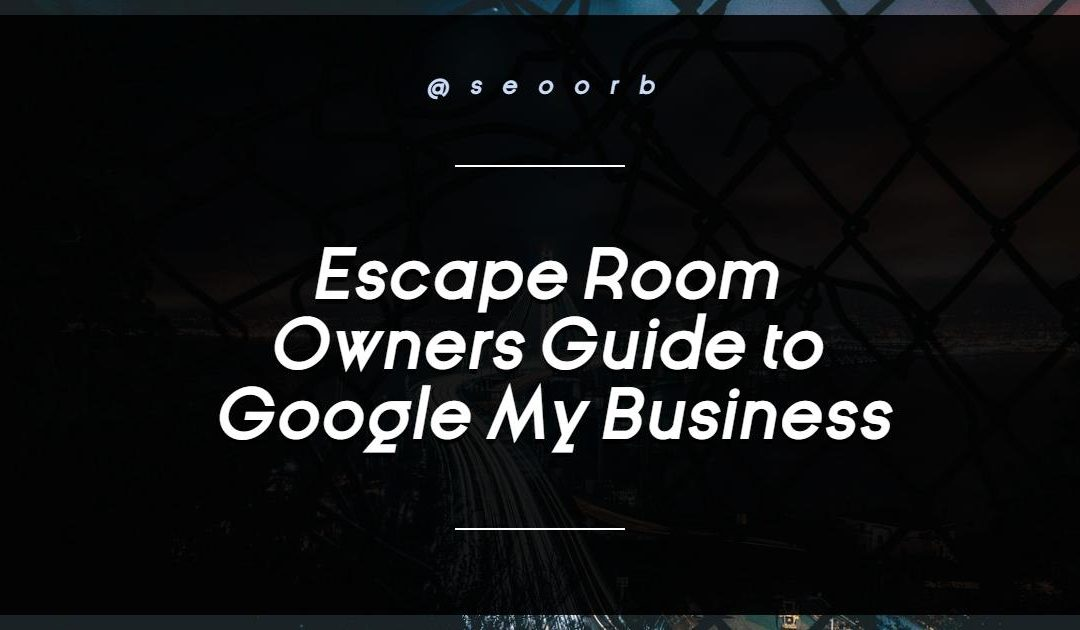 Optimizing your Google My Business Account