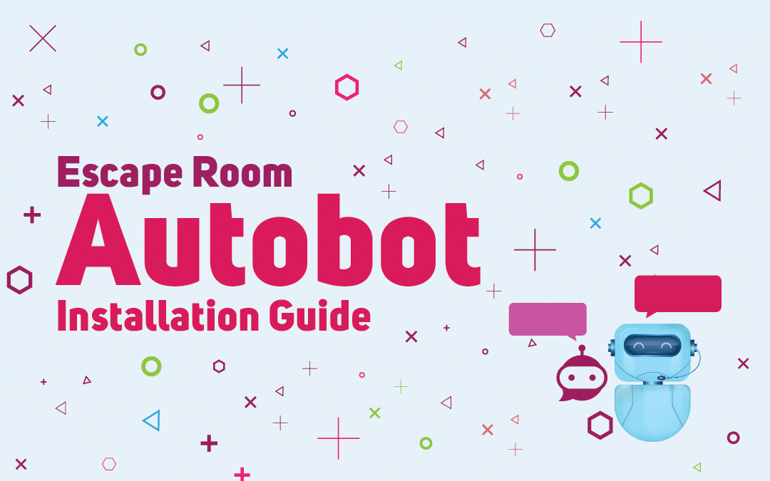 Escape Room Autobot Installation Guide