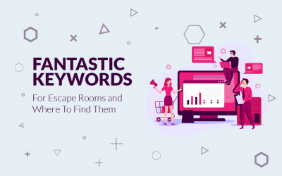 Fantastic Keywords for Escape Room and Where To Find Them [SEO + PPC]