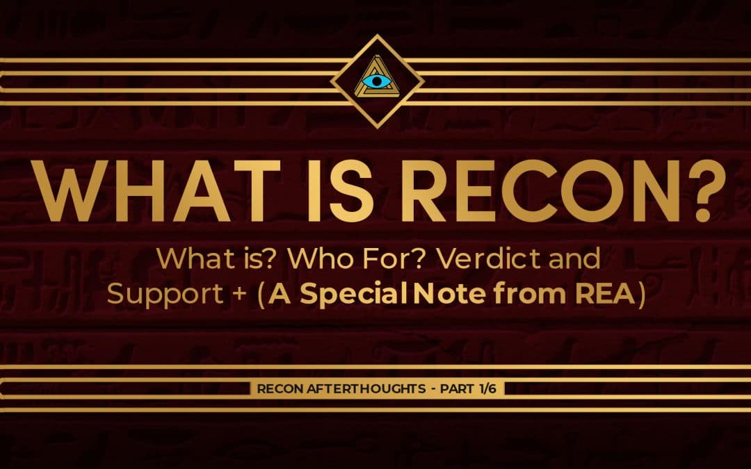 Recon '21 Afterthoughts – What is, Who for, Verdict, Support – Part 1